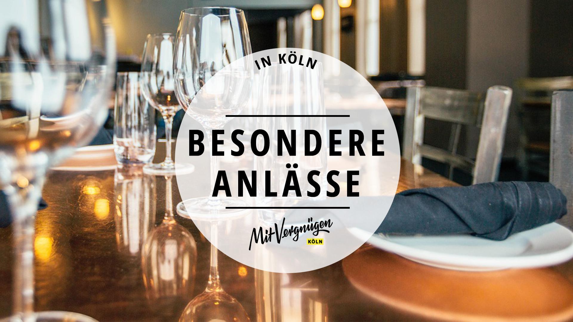 18 Restaurants für besondere Anlässe  Mit Vergnügen Köln