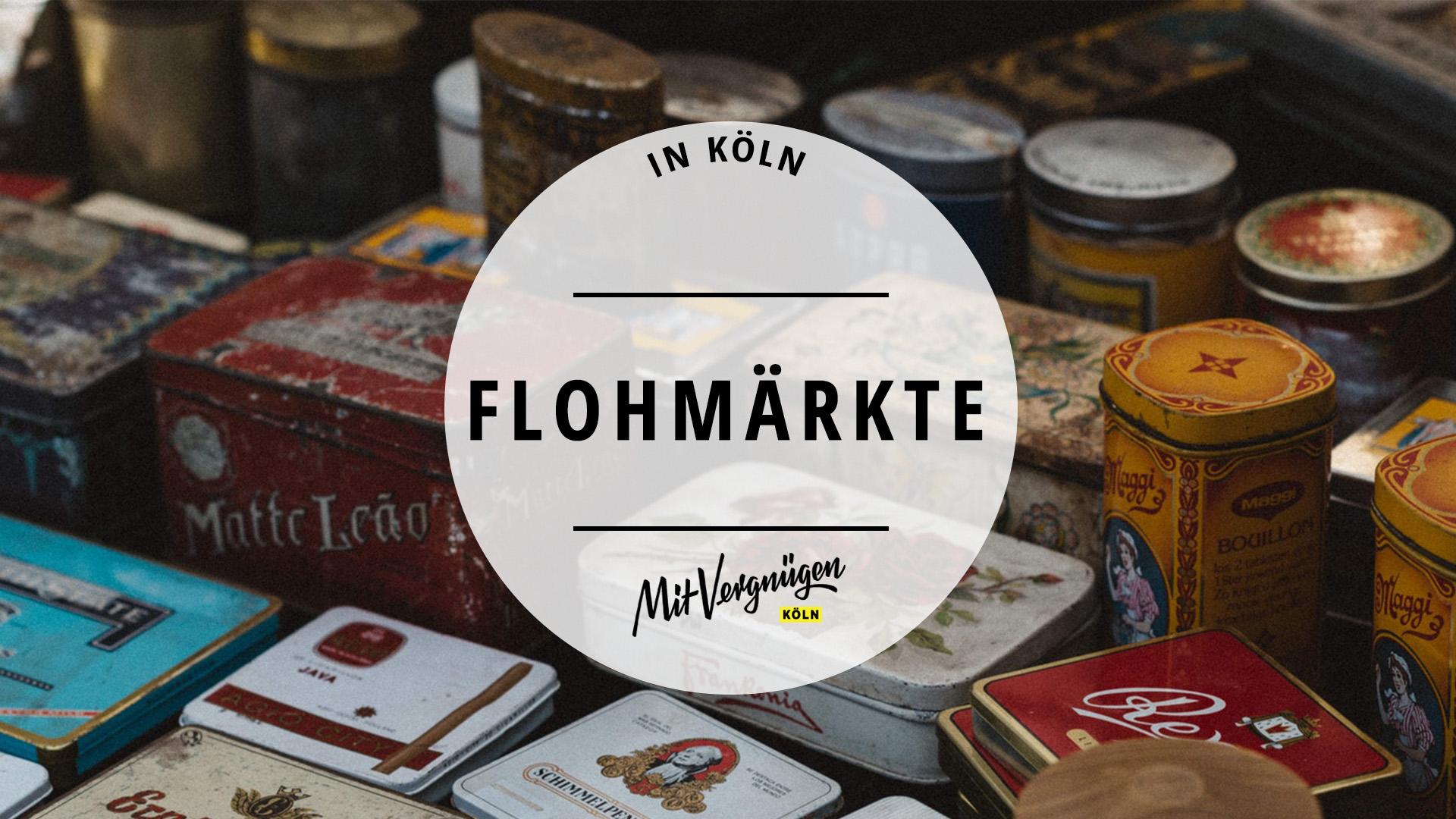 11 Flohmarkte In Koln Die Du Kennen Solltest Mit