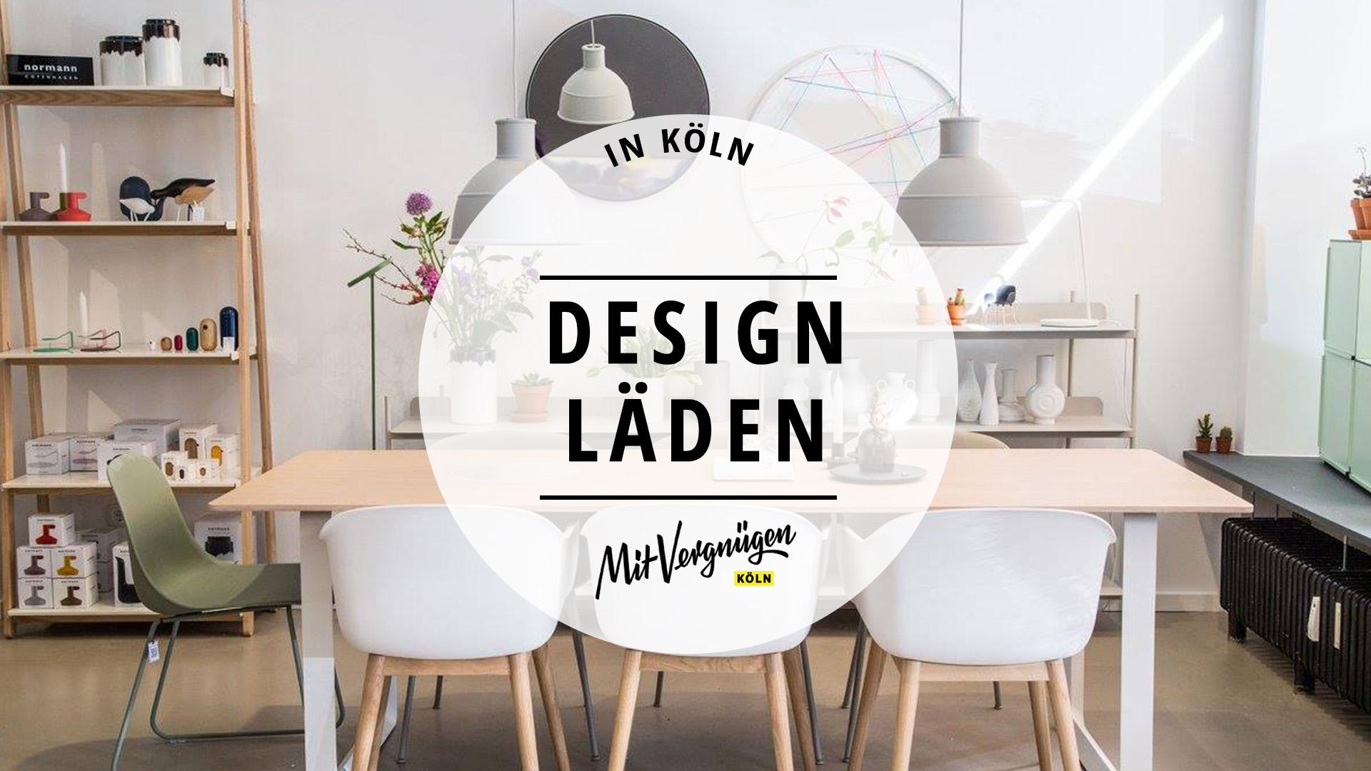 11 tolle design-läden in köln, die du kennen solltest | mit