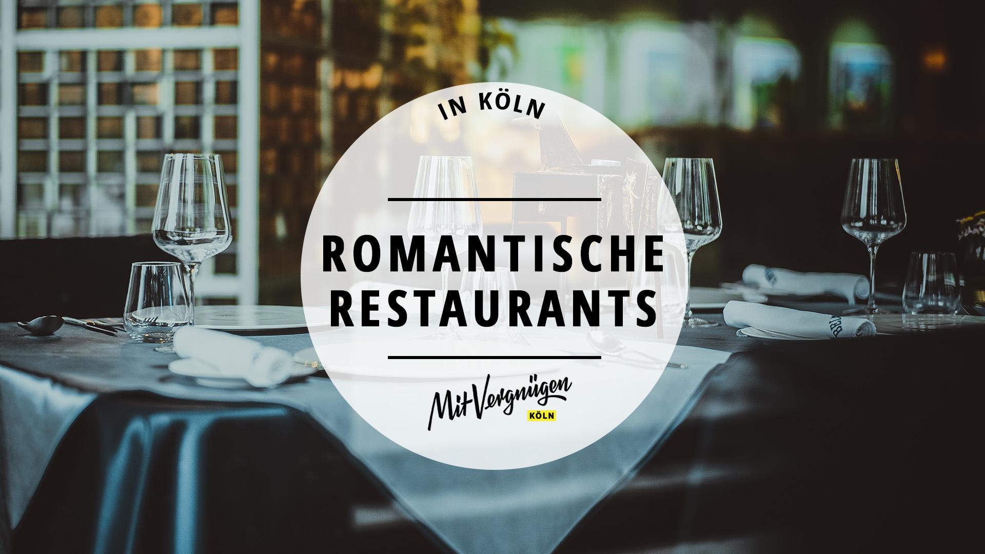 18 romantische Restaurants in Köln  Mit Vergnügen Köln