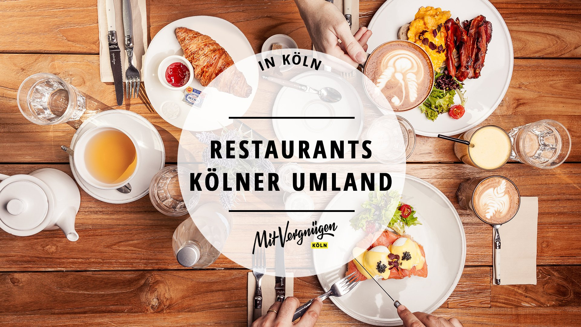 18 Restaurants im Kölner Umland, die einen Besuch wert sind  Mit